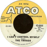 I Can't Control Myself - The Troggs