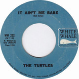 It Ain't Me Babe / Almost There - The Turtles
