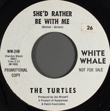 She'd Rather Be With Me - The Turtles
