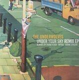 Under Your Sky Remix EP - The Underwolves