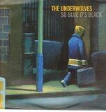 So Blue It's Black - The Underwolves