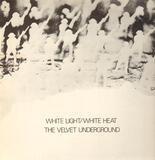 White Light / White Heat - The Velvet Underground