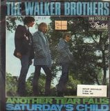Another Tear Falls / Saturday's Child - The Walker Brothers