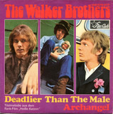 Deadlier Than The Male - The Walker Brothers