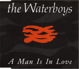 A Man Is In Love - The Waterboys