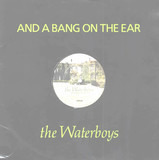 And A Bang On The Ear - The Waterboys
