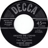 Around The Corner - The Weavers And Gordon Jenkins and his Orchestra and Chorus