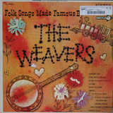 Folk Songs Made Famous By The Weavers - The Weavers
