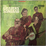 The Weavers' Songbag - The Weavers : Pete Seeger , Ronnie Gilbert , Lee Hays , Fred Hellerman