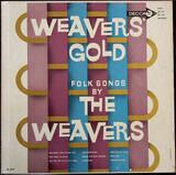 Weavers Gold Folk Songs By The Weavers - The Weavers