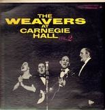 The Weavers at Carnegie Hall, Vol. 2 - The Weavers