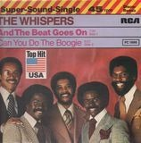 And The Beat Goes On / Can You Do The Boogie - The Whispers