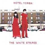 Hotel Yorba - The White Stripes