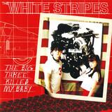 The Big Three Killed My Baby - The White Stripes