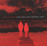 Under Great White Northern Lights - The White Stripes
