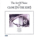 Close (To The Edit) - The Art Of Noise