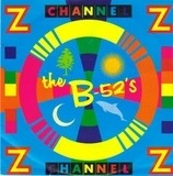 Channel Z - The B-52's