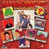 Knights of Laughter - The Barron Knights