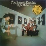 Night Gallery - The Barron Knights
