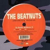 Ya Betta Believe It / U Crazy - The Beatnuts
