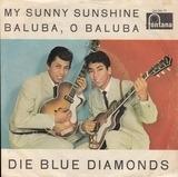 My Sunny Sunshine / Baluba, O Baluba - The Blue Diamonds