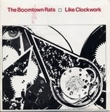 Like Clockwork - The Boomtown Rats