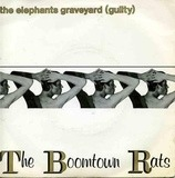 The Elephants Graveyard (Guilty) - The Boomtown Rats
