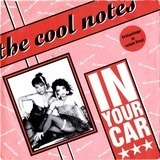 In Your Car / Secrets Of The Night - The Cool Notes