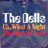 Oh What A Night / The Glory Of Love - The Dells