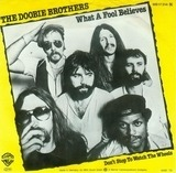 What A Fool Believes / Don't Stop To Watch The Wheels - The Doobie Brothers