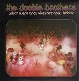 What Were Once Vices Are Now Habits - The Doobie Brothers