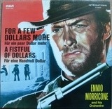 For A Few Dollars More / A Fistful Of Dollars - Ennio Morricone