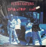 Dragstrip Riot - The Flesh Eaters