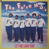 Let Me Love You - The Force M.D.'s