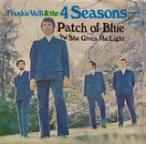 Patch Of Blue/She Gives Me Light - The Four Seasons