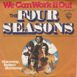 We Can Work It Out - The Four Seasons
