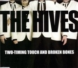 Two-Timing Touch And Broken Bones - The Hives