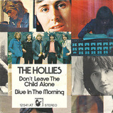 Don't Leave The Child Alone / Blue In The Morning - The Hollies