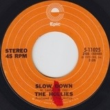 Slow Down / Won't We Feel Good - The Hollies