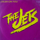 Crush On You - The Jets