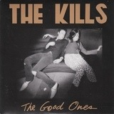 The Good Ones - The Kills