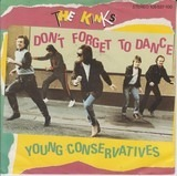 Don't Forget To Dance - The Kinks