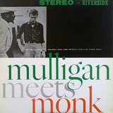 Mulligan Meets Monk - Thelonious Monk And Gerry Mulligan