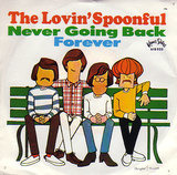 Never Going Back / Forever - The Lovin' Spoonful