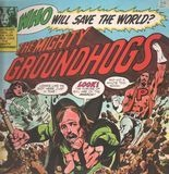 Who Will Save The World? - The Mighty Groundhogs