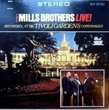 The Mills Brothers Live! Recorded At The Tivoli Gardens Copenhagen - The Mills Brothers