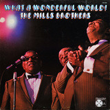 What A Wonderful World - The Mills Brothers