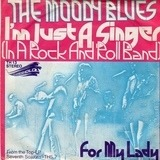 I'm Just A Singer (In A Rock And Roll Band) - The Moody Blues