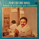 Songs Of Bondage And Freedom - Theodore Bikel