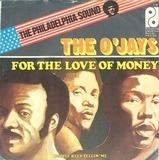 For The Love Of Money - The O'Jays